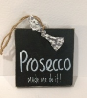 ''Prosecco made me do it!'' sign