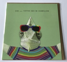'' Dad, You're One In A Chameleon''  Card by Scaffardi